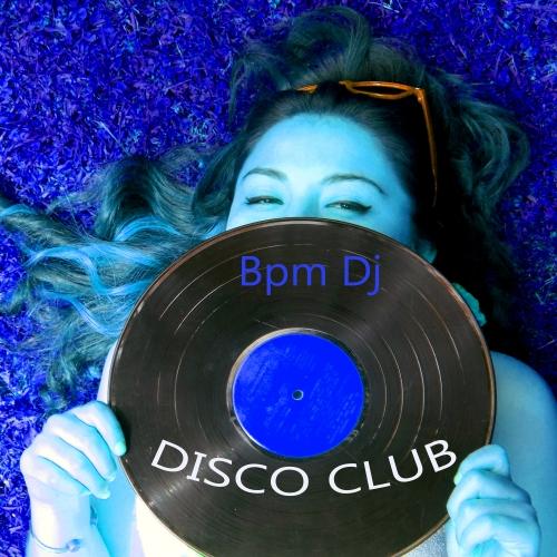 Bpm Dj - Disco Club on Traxsource