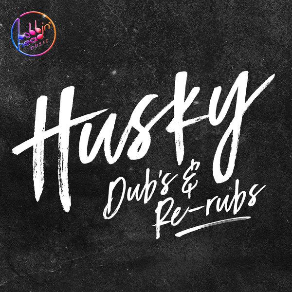 Husky Dubs Amp Re Rubs On Traxsource