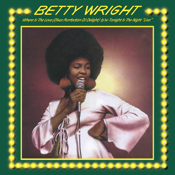 Betty Wright – Where Is The Love , Tonight is The Night [High Fashion Music]