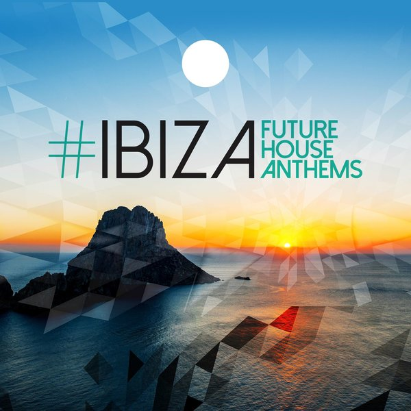 884882d15ee Various Artists -  Ibiza  Future House Anthems on Traxsource