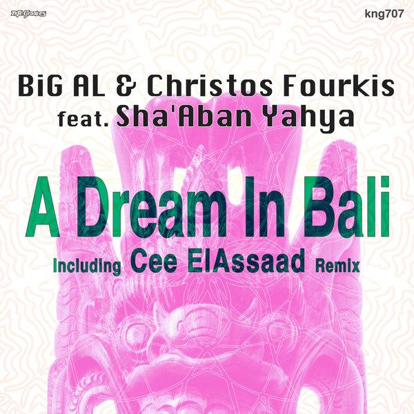BiG AL & Christos Fourkis Feat. Sha'Aban Yahya  - A Dream In Bali (Cee ElAssaad Voodoo Remix)