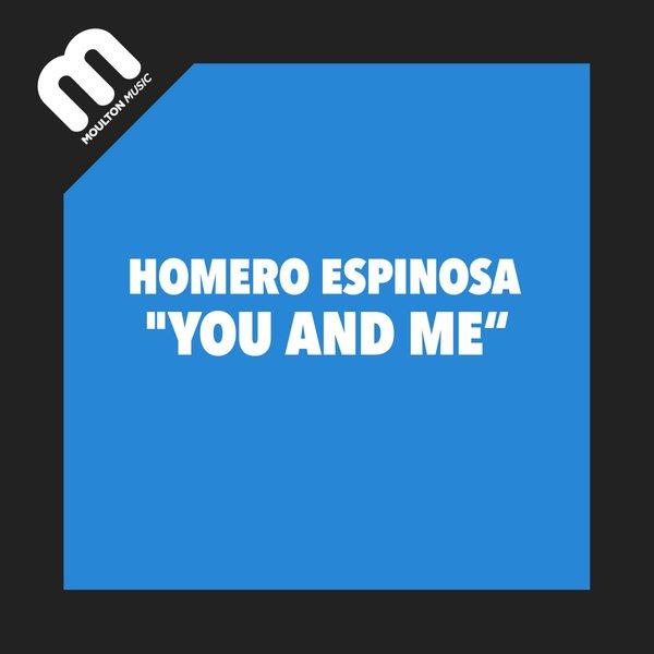 Homero Espinosa – You And Me [Moulton Music]