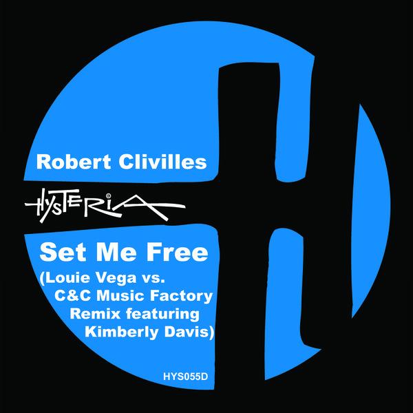 Robert Clivilles - Set Me Free (Louie Vega Vs  C&C Music