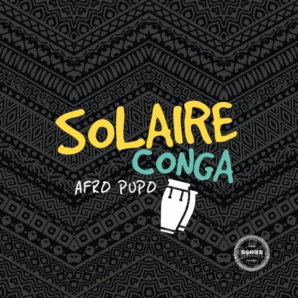 Afro Pupo - Solaire Conga (Original Mix)