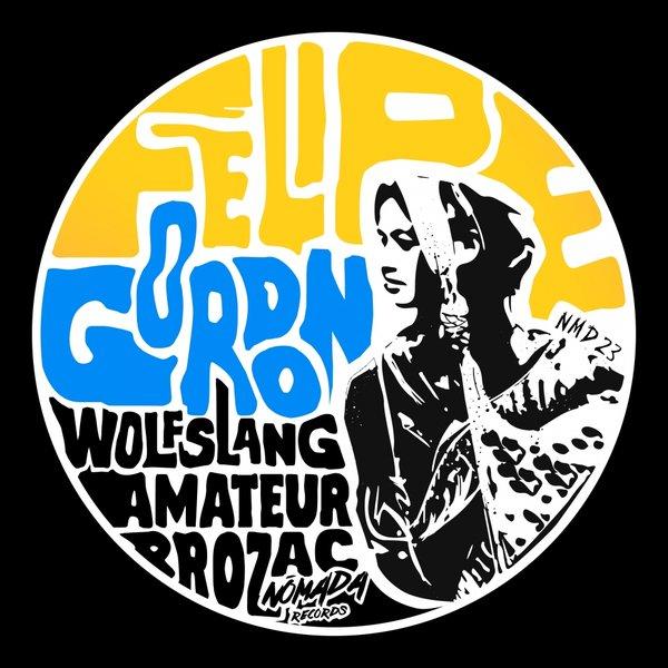 Felipe Gordon - Wolf Slang Amateur Prozac on Traxsource