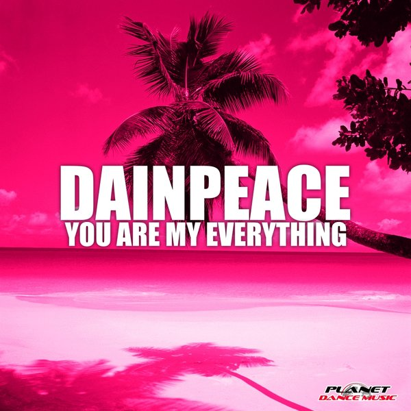 Dainpeace You Are My Everything On Traxsource