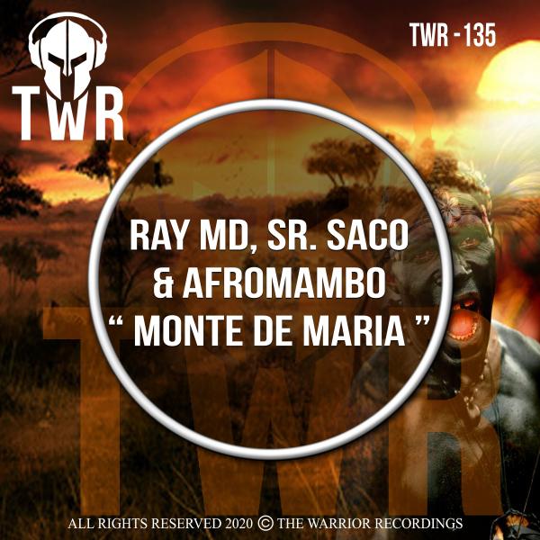 Ray MD & Sr. Saco & AfroMambo – MONTE DE MARIA [The Warrior Recordings]