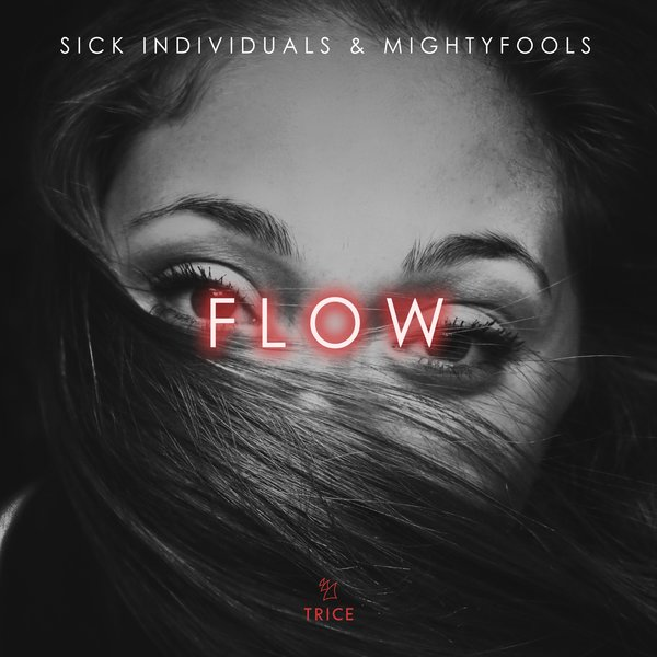 Sick Individuals & Mightyfools - FLOW (Extended Mix)
