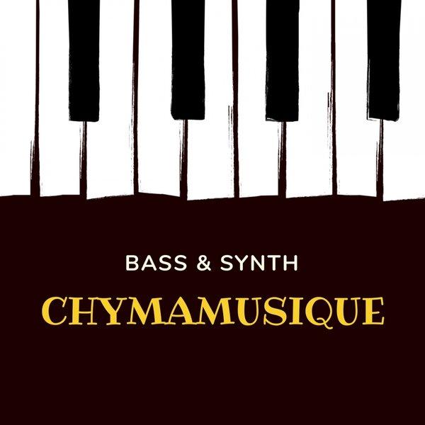 Chymamusique - Bass & Synth on Traxsource