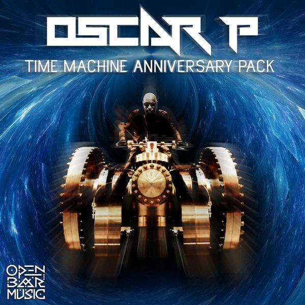 Oscar P – Time Machine (Anniversary Pack) [Open Bar Music]