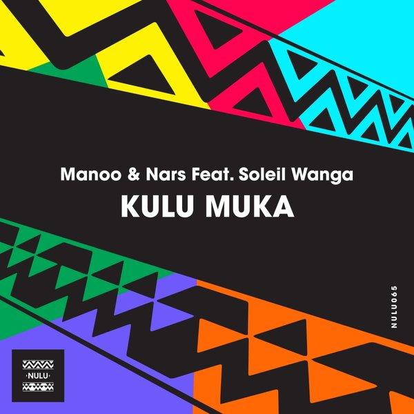 Manoo & Nars Feat. Soleil Wanga - Kulu Muka (Boulangerie Mix)
