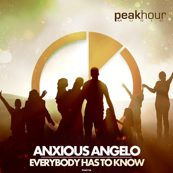 Anxious Angelo - Everybody Has to Know (Original Mix)