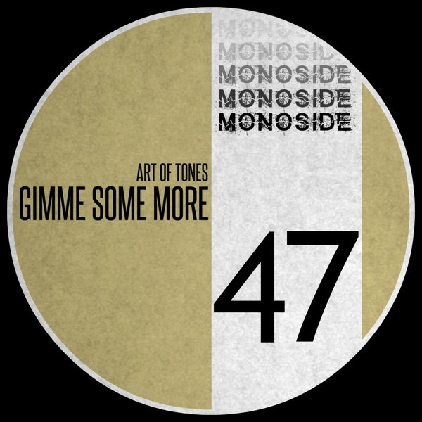 Art Of Tones – Gimme Some More [MONOSIDE]