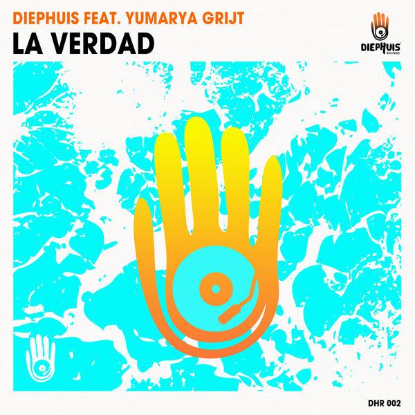 Diephuis Feat. Yumarya Grijt – La Verdad [Diephuis Records]