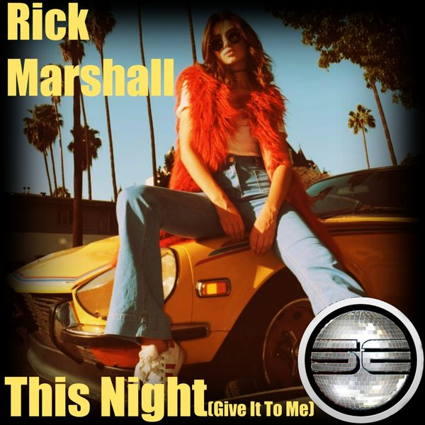 Rick Marshall – This Night (Give It To Me) [Soulful Evolution]