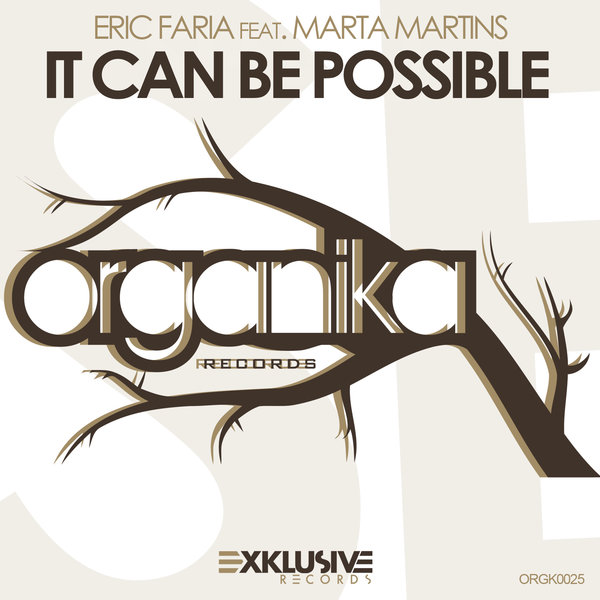 Eric Faria feat. Marta Martins – It Can Be Possible [Organika Records]