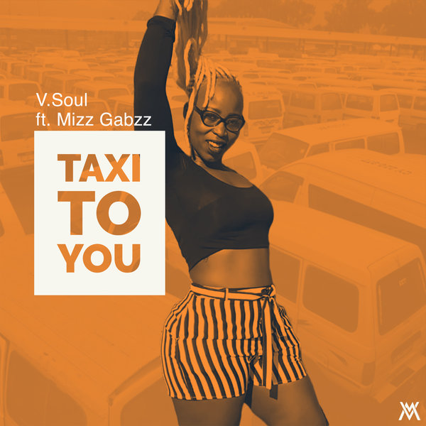 V.Soul and Mizz Gabbzz – Taxi to You [VSoul Music]