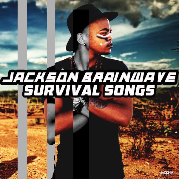Jackson Brainwave – Survival Songs [Open Bar Music]