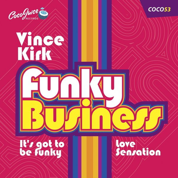 Vince Kirk Funky Business On Traxsource
