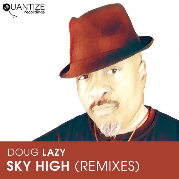 Doug Lazy - Sky High (Melvin Gentry & DJ Spen Remix)