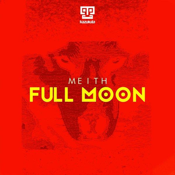 Meith - Full Moon [Kazukuta Records]