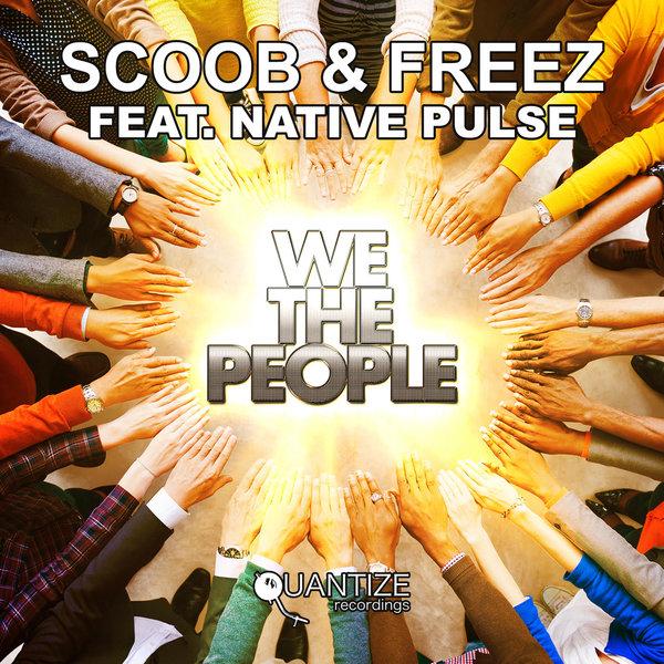 Scoob & Freez, Native Pulse – We The People [Quantize Recordings]