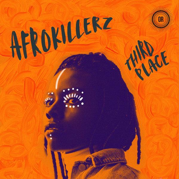 Afrokillerz - Third Place [EP]