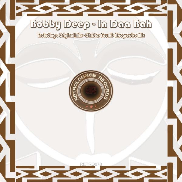 Bobby Deep Christos Fourkis - In Daa Bah (Christos Fourkis Afrogressive Mix)