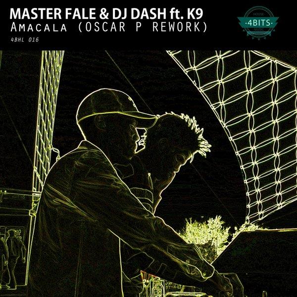 Master Fale & DJ Dash Feat. K9 - Amacala (Oscar P Rework)