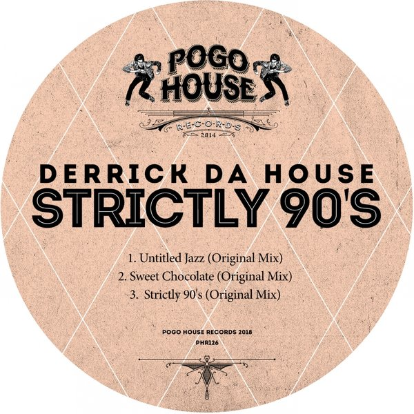 Derrick Da House – Strictly 90's [Pogo House Records]