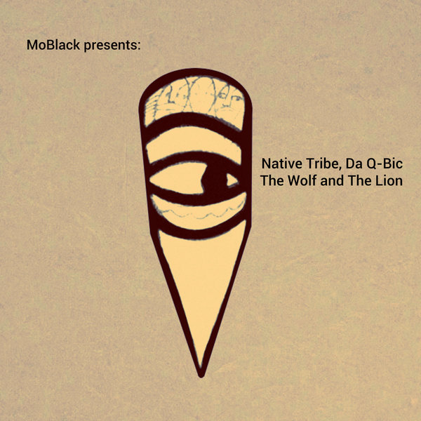 Native Tribe & Da Q-Bic – The Wolf And The Lion [MoBlack Records]