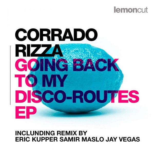 Corrado Rizza – Going Back To My Disco-Routes EP [LemonCut Records]
