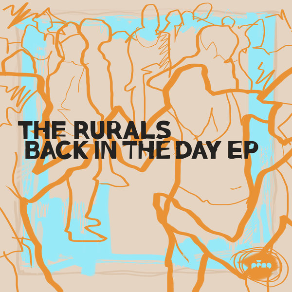 The Rurals – Back In The Day EP [Peng]