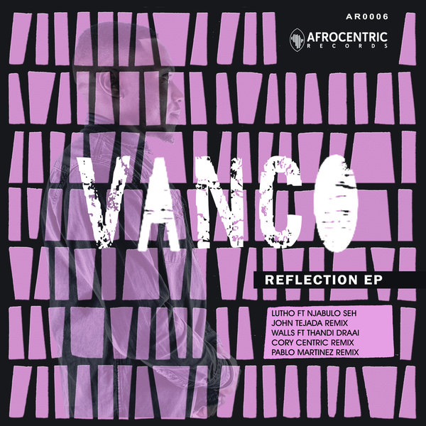 Vanco – Reflection EP [Afrocentric Records]