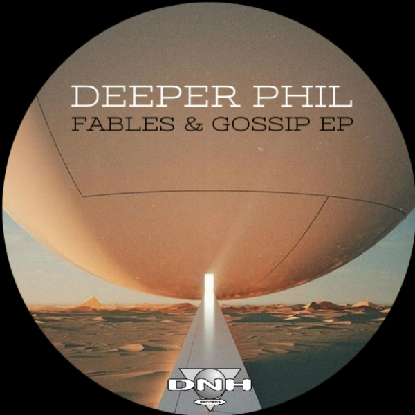 Deeper Phil – Fables & Gossip EP [DNH]