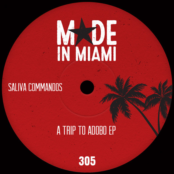 Saliva Commandos – A Trip To Adobo EP [Made In Miami]