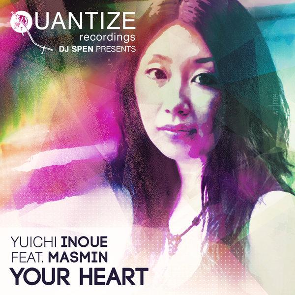 Yuichi Inoue feat. Masmin – Your Heart [Quantize Recordings]