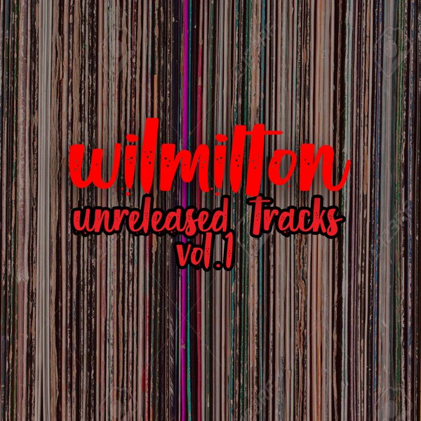 Wil Milton pres. Unreleased Tracks Vol.1 [Path Life Music]