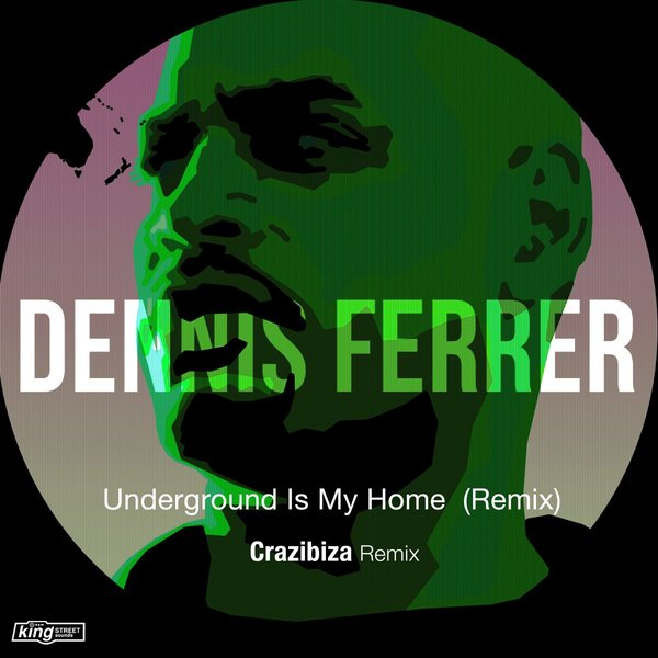 Dennis Ferrer feat. Tyrone Ellis – Underground Is My Home (Remix) [King Street Sounds]