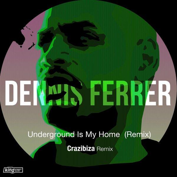 Dennis Ferrer feat. Tyrone Ellis – Underground Is My Home (Remix) [King Street Sounds]