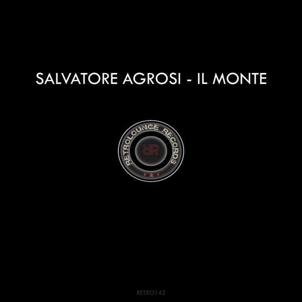 Salvatore Agrosi – Il Monte [Retrolounge Records]