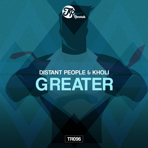 Distant People, Kholi – Greater [TR Records]
