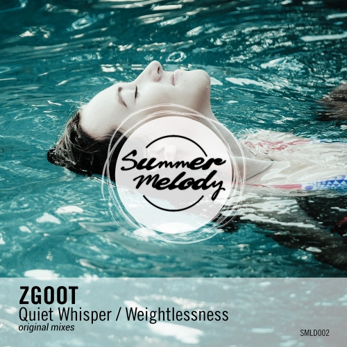 ZGOOT - Quiet Whisper / Weightlessness on Traxsource
