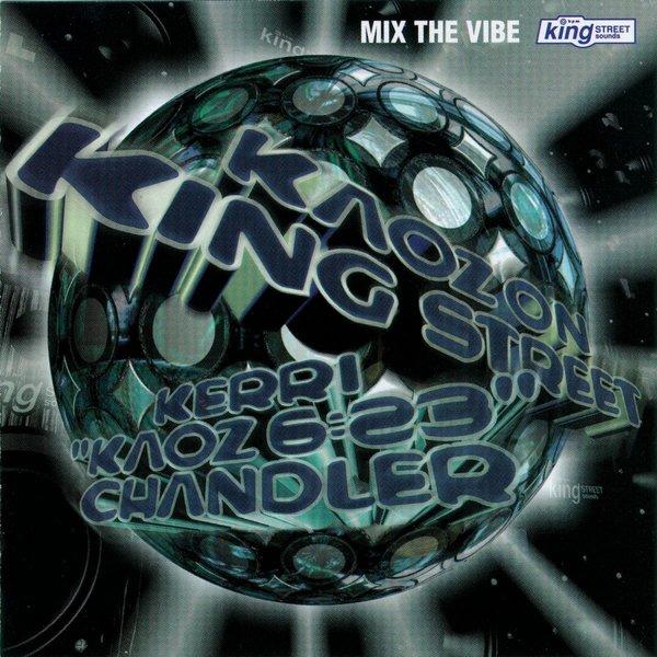 Kerri Chandler – Mix The Vibe – Kaoz On King Street [King Street Classics]