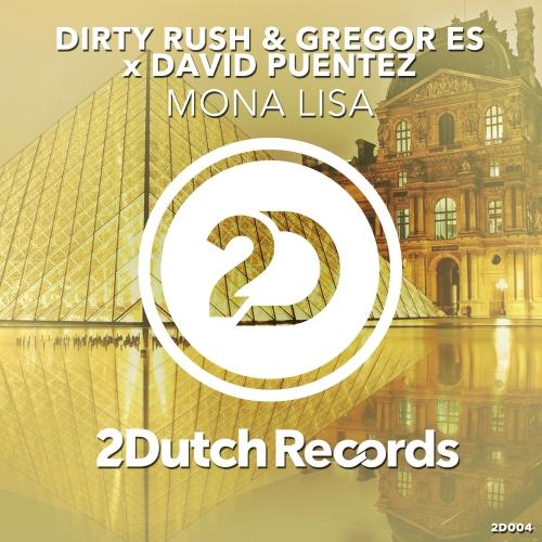 Dirty Rush Gregor Es David Puentez Mona Lisa On Traxsource
