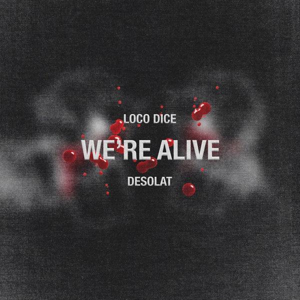 """Loco Dice  """"We're Alive"""" ile ilgili görsel sonucu"""