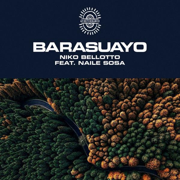 Niko Bellotto Feat. Naile Sosa - Barasuayo (John Beltran Candela Remix)