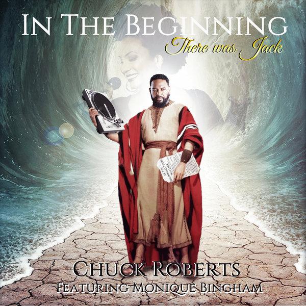 Chuck Roberts feat. Monique Bingham – In The Beginning