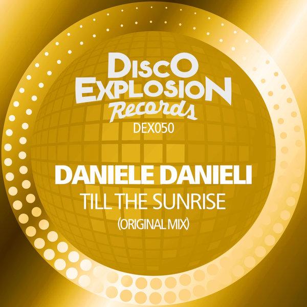 Daniele Danieli – Till The Sunrise [Disco Explosion Records]
