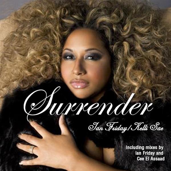 Ian Friday, Kelli Sae - Surrender (Cee Elassaad Voodo Mix)
